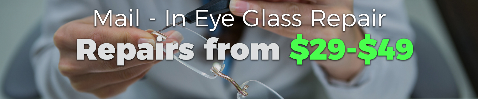 aad4276ab88 Fastest Mail-In Eyeglass Repair Service In The Business.