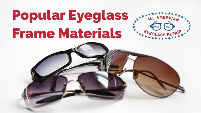 53f9add7399 Common Eyeglass Frame Materials